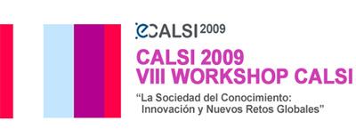 VIII Workshop CALSI: La Sociedad del Conocimiento: Innovación y Nuevos Retos Globales